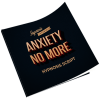 anxiety no more hypnosis script
